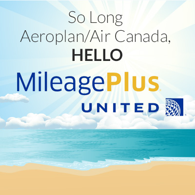 So Long Aeroplan AND Air Canada, Hello United Mileage Plus